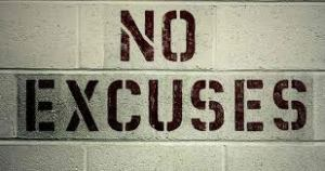 No excuses
